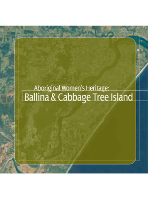 Aboriginal Women's Heritage: Ballina and Cabbage Tree Island cover