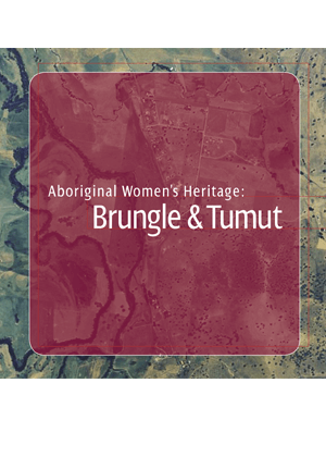 Aboriginal Women's Heritage: Brungle and Tumut cover