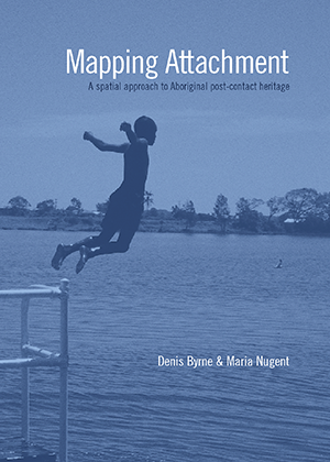 Mapping Attachment: A spatial approach to Aboriginal post-contact heritage cover