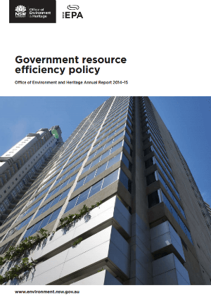 Government Resource Efficiency Policy: Office of Environment and Heritage Annual Report 2014–15