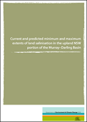 Cover for Current and predicted minimum and maximum extents of land salinisation in the upland NSW portion of the Murray–Darling Basin
