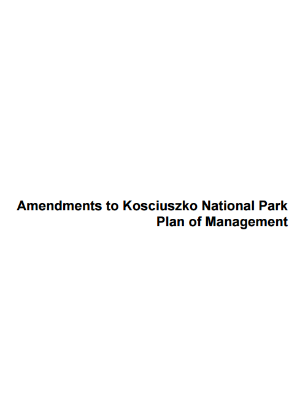 Amendments to Kosciuszko National Park Plan of Management (2014) To allow consideration of sustainable mountain biking opportunities cover