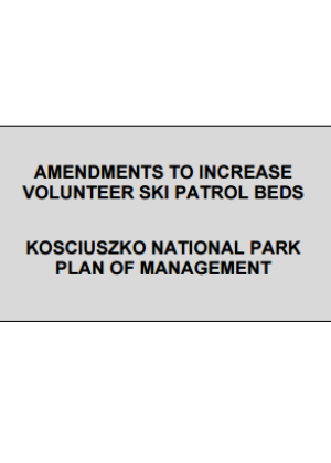 Amendment to increase volunteer ski patrol beds Kosciuszko National Park Plan of Management (2010) cover