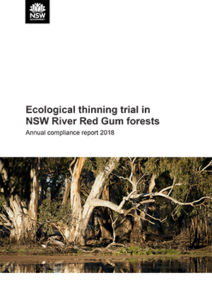 Ecological Thinning Trial in NSW River Red Gum Forests Annual compliance report 2018
