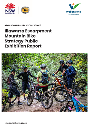 Illawarra Escarpment Mountain Bike Strategy Public Exhibition Report