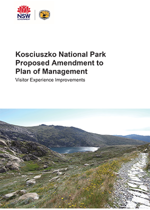 Kosciuszko National Park Proposed Amendment to Plan of Management: Visitor Experience Improvements