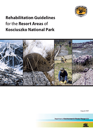 Rehabilitation guidelines for the resort areas of Kosciuszko National Park cover