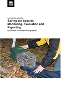 Saving our Species Monitoring, Evaluation and Reporting Guidelines for conservation projects