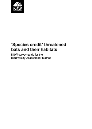 Cover of 'Species credit' threatened bats and their habitats: NSW survey guide for the Biodiversity Assessment Method