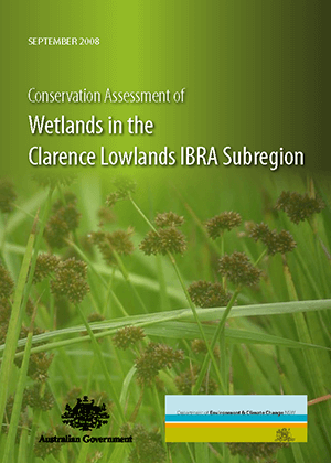 Conservation Assessment of Wetlands in the Clarence Lowlands IBRA Subregion cover